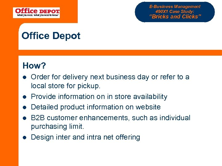 "E-Business Management 490 X 1 Case Study: ""Bricks and Clicks"" Office Depot How? l"