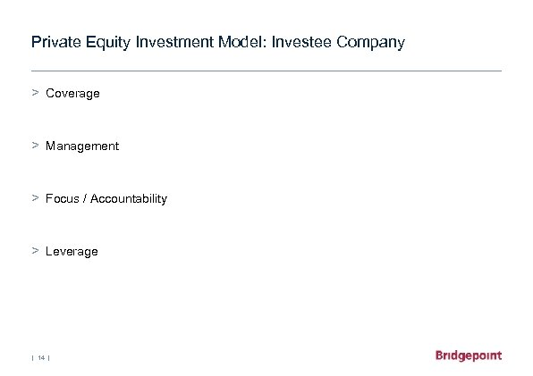 Private Equity Investment Model: Investee Company > Coverage > Management > Focus / Accountability