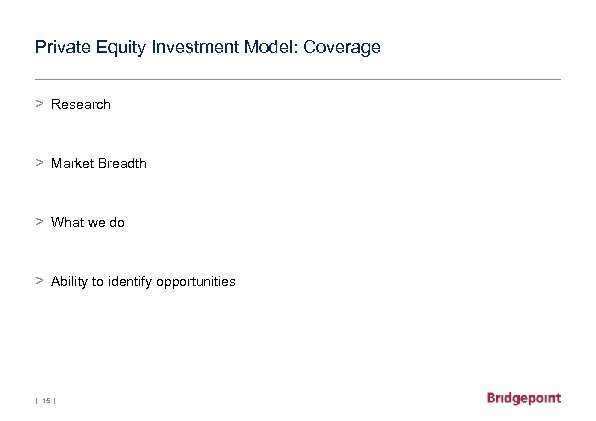 Private Equity Investment Model: Coverage > Research > Market Breadth > What we do