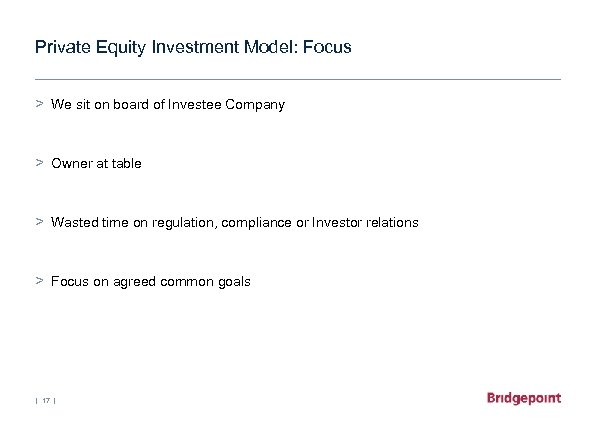 Private Equity Investment Model: Focus > We sit on board of Investee Company >