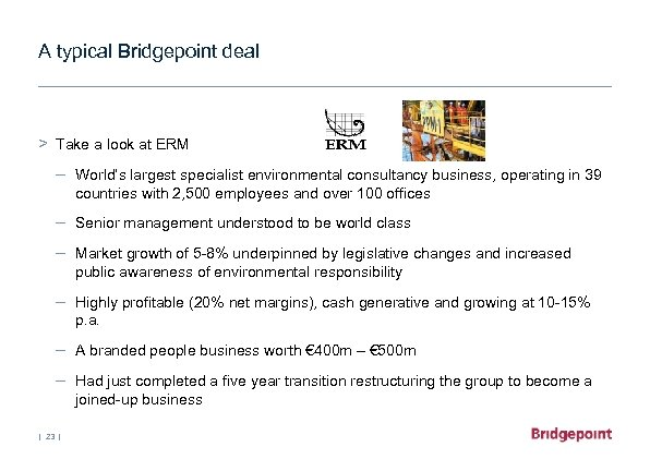 A typical Bridgepoint deal > Take a look at ERM – World's largest specialist