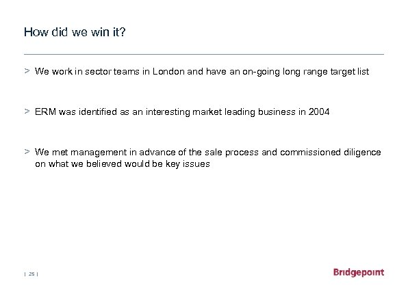 How did we win it? > We work in sector teams in London and
