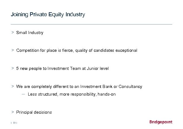 Joining Private Equity Industry > Small Industry > Competition for place is fierce, quality