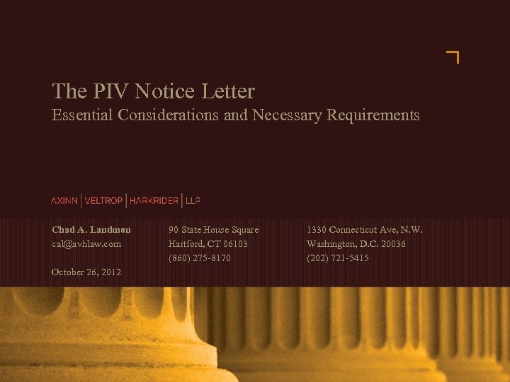 The PIV Notice Letter Essential Considerations and Necessary Requirements Chad A. Landmon cal@avhlaw. com