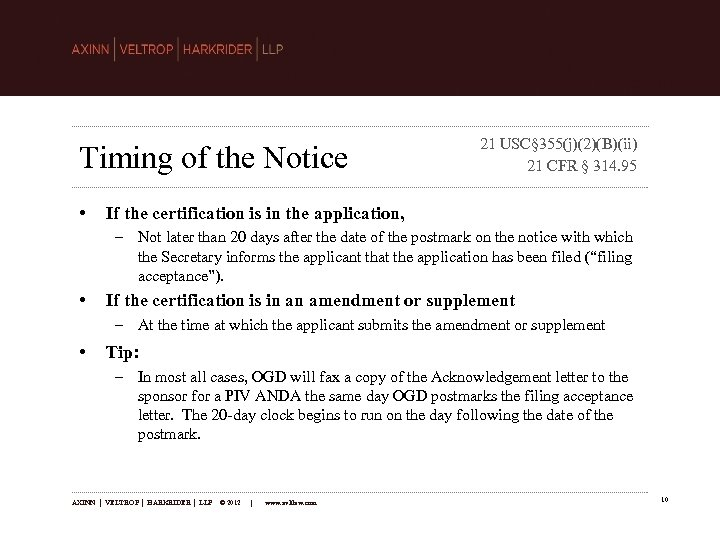 Timing of the Notice • 21 USC§ 355(j)(2)(B)(ii) 21 CFR § 314. 95 If