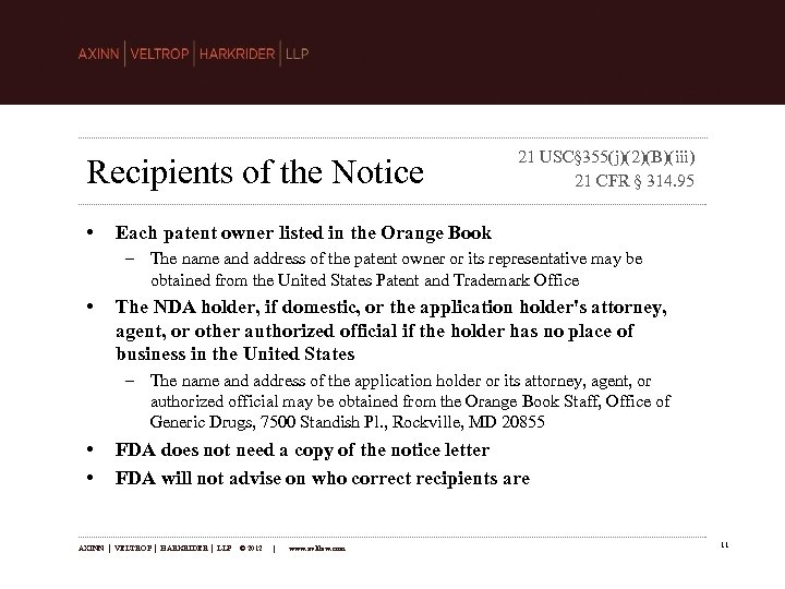 Recipients of the Notice • 21 USC§ 355(j)(2)(B)(iii) 21 CFR § 314. 95 Each
