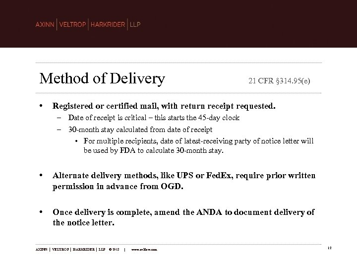 Method of Delivery • 21 CFR § 314. 95(e) Registered or certified mail, with