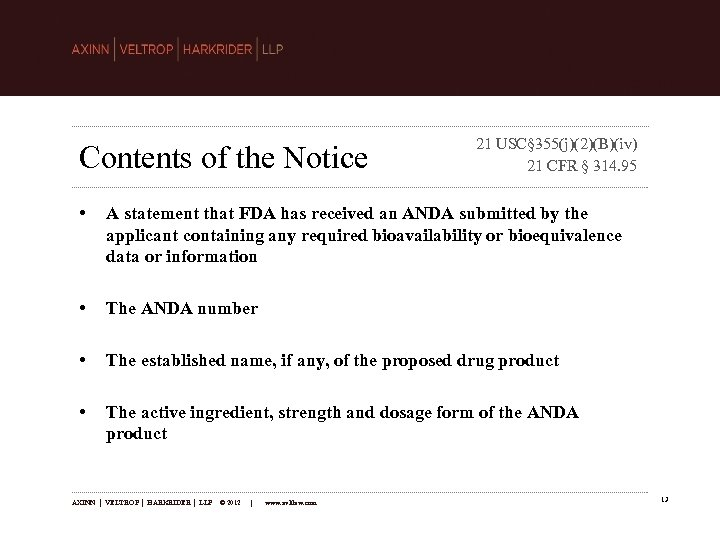 Contents of the Notice 21 USC§ 355(j)(2)(B)(iv) 21 CFR § 314. 95 • A
