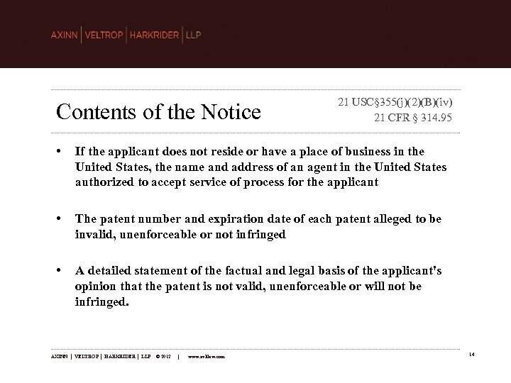 Contents of the Notice 21 USC§ 355(j)(2)(B)(iv) 21 CFR § 314. 95 • If