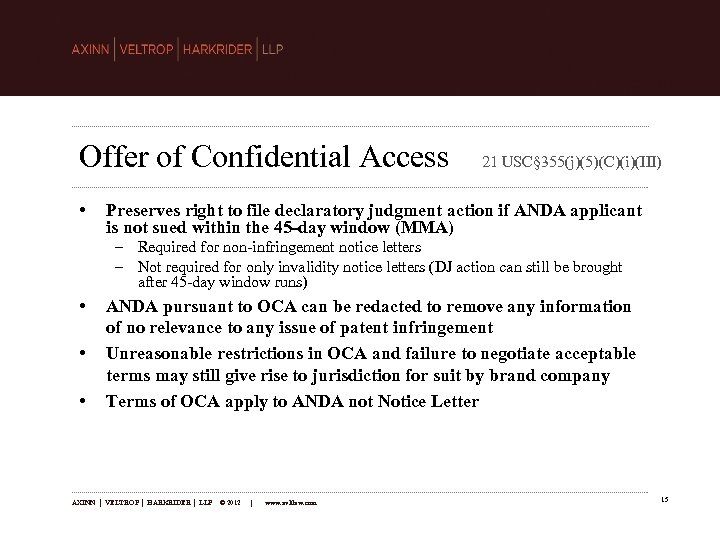 Offer of Confidential Access • 21 USC§ 355(j)(5)(C)(i)(III) Preserves right to file declaratory judgment