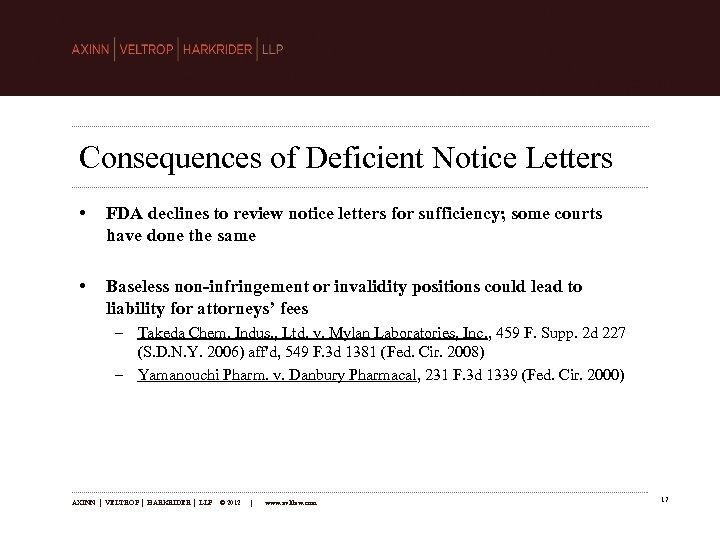Consequences of Deficient Notice Letters • FDA declines to review notice letters for sufficiency;