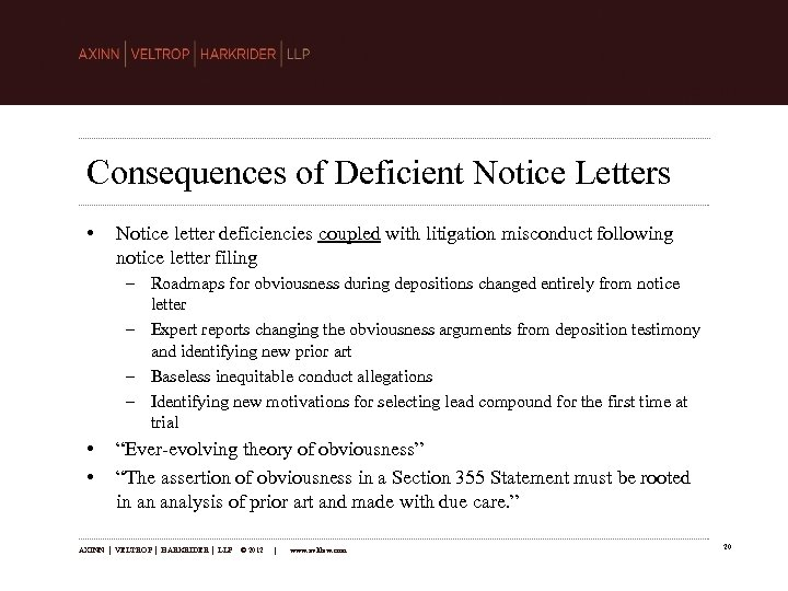Consequences of Deficient Notice Letters • Notice letter deficiencies coupled with litigation misconduct following