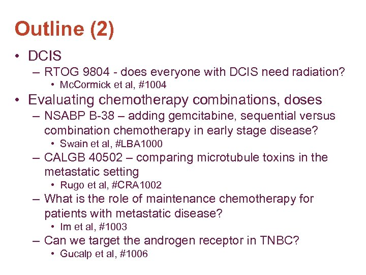 Outline (2) • DCIS – RTOG 9804 - does everyone with DCIS need radiation?