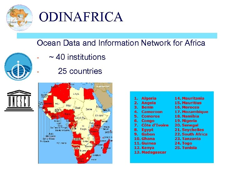ODINAFRICA Ocean Data and Information Network for Africa - ~ 40 institutions 25 countries