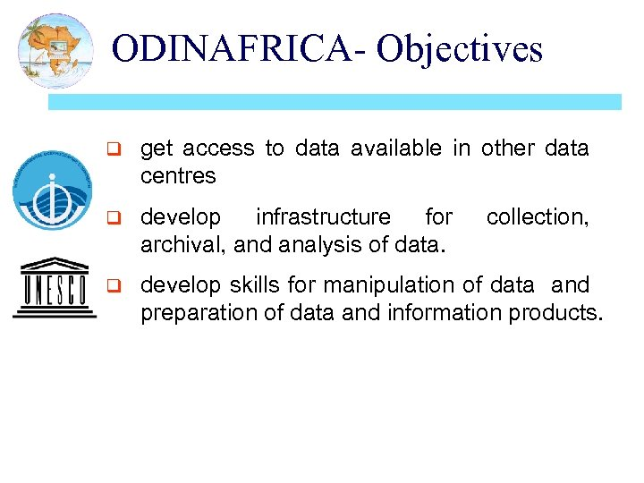 ODINAFRICA- Objectives q get access to data available in other data centres q develop