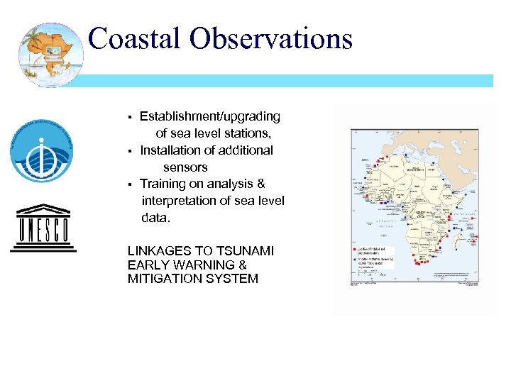 Coastal Observations Establishment/upgrading of sea level stations, § Installation of additional sensors § Training