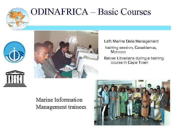 ODINAFRICA – Basic Courses Left: Marine Data Management training session, Casablanca, Morocco Below: Librarians
