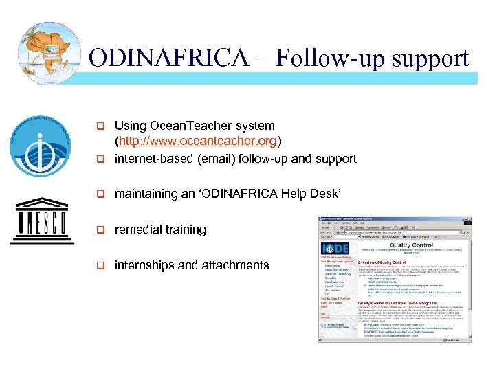 ODINAFRICA – Follow-up support Using Ocean. Teacher system (http: //www. oceanteacher. org) q internet-based
