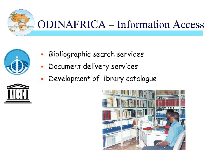 ODINAFRICA – Information Access § Bibliographic search services § Document delivery services § Development