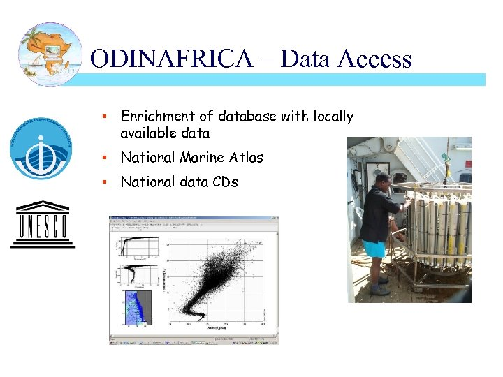 ODINAFRICA – Data Access § Enrichment of database with locally available data § National