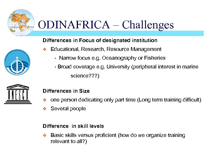 ODINAFRICA – Challenges Differences in Focus of designated institution v Educational, Research, Resource Management