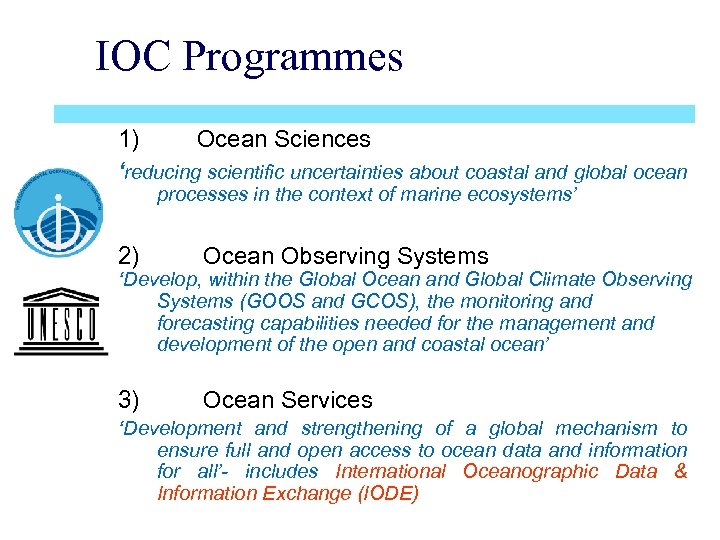 IOC Programmes 1) Ocean Sciences 'reducing scientific uncertainties about coastal and global ocean processes