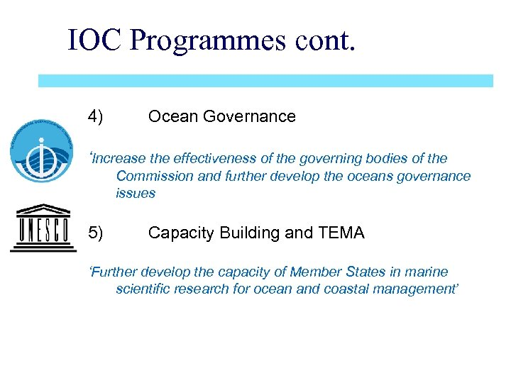 IOC Programmes cont. 4) Ocean Governance 'Increase the effectiveness of the governing bodies of