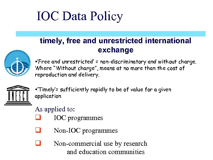 IOC Data Policy timely, free and unrestricted international exchange §'Free and unrestricted' = non-discriminatory