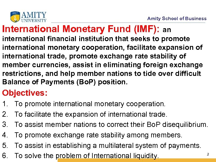 Amity School of Business International Monetary Fund (IMF): an international financial institution that seeks