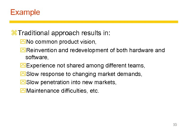 Example z Traditional approach results in: y. No common product vision, y. Reinvention and