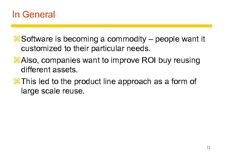 In General z Software is becoming a commodity – people want it customized to