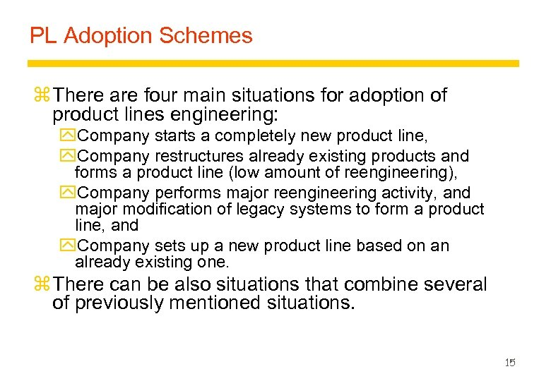 PL Adoption Schemes z There are four main situations for adoption of product lines