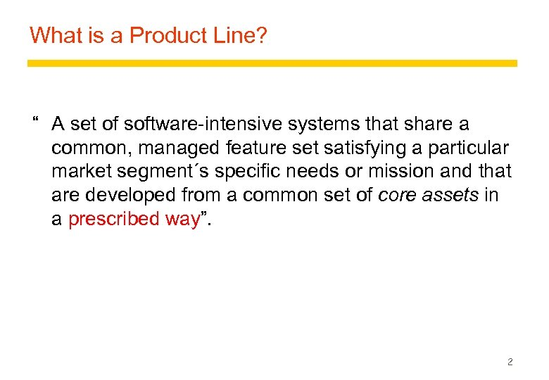 """What is a Product Line? """" A set of software-intensive systems that share a"""