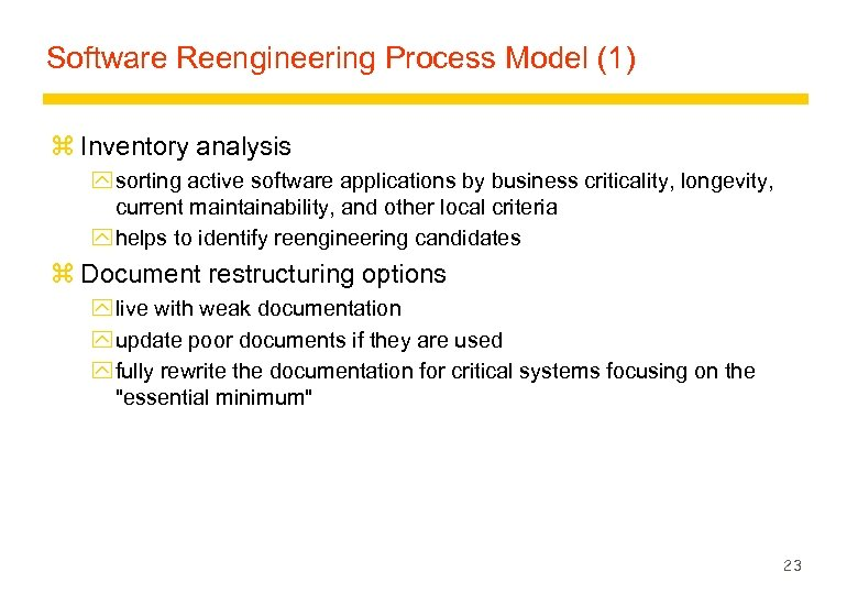 Software Reengineering Process Model (1) z Inventory analysis y sorting active software applications by