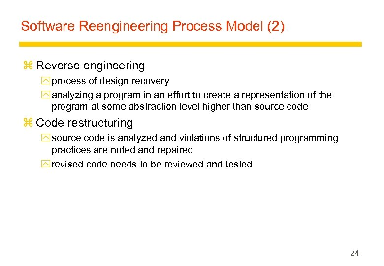 Software Reengineering Process Model (2) z Reverse engineering y process of design recovery y