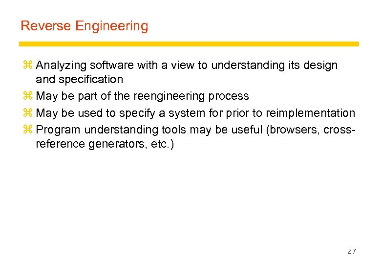 Reverse Engineering z Analyzing software with a view to understanding its design and specification