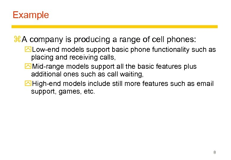 Example z A company is producing a range of cell phones: y. Low-end models