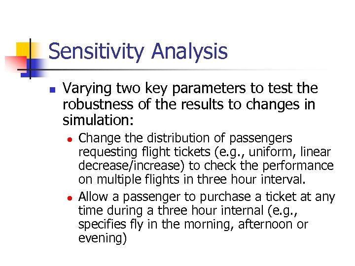 Sensitivity Analysis n Varying two key parameters to test the robustness of the results