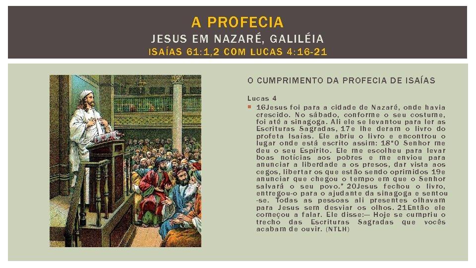 A PROFECIA JESUS EM NAZARÉ, GALILÉIA ISAÍAS 6 1 : 1, 2 COM LU