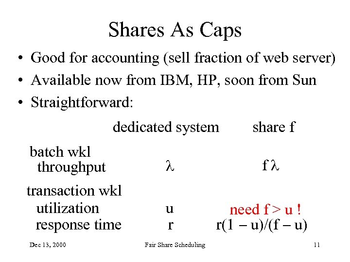 Shares As Caps • Good for accounting (sell fraction of web server) • Available