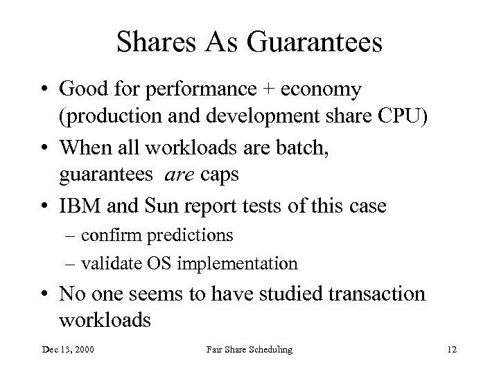 Shares As Guarantees • Good for performance + economy (production and development share CPU)