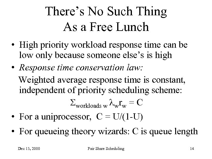 There's No Such Thing As a Free Lunch • High priority workload response time