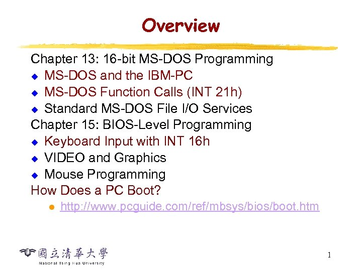 Overview Chapter 13: 16 -bit MS-DOS Programming u MS-DOS and the IBM-PC u MS-DOS