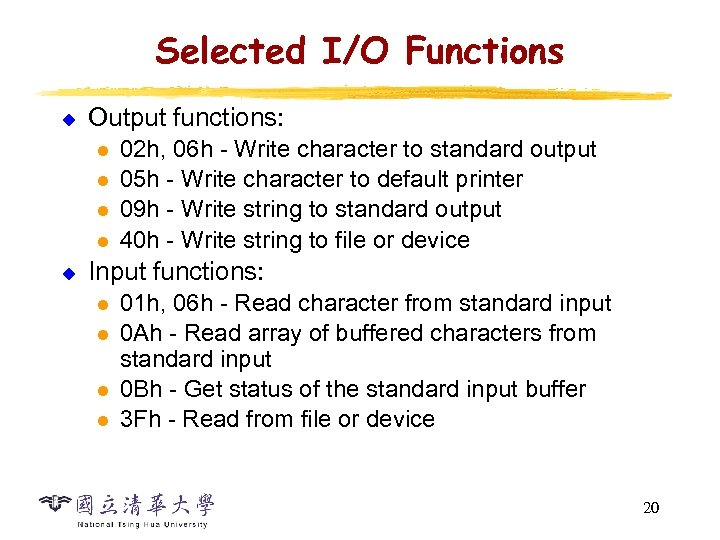 Selected I/O Functions u Output functions: l l u 02 h, 06 h -