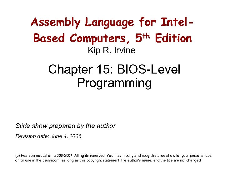 Assembly Language for Intel. Based Computers, 5 th Edition Kip R. Irvine Chapter 15: