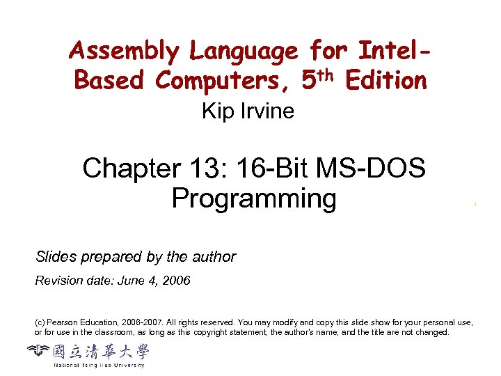 Assembly Language for Intel. Based Computers, 5 th Edition CS 2422 Assembly Language and