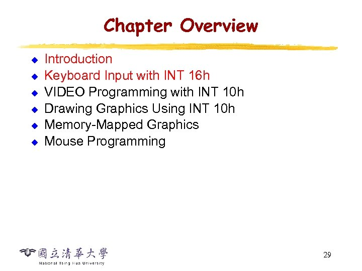 Chapter Overview u u u Introduction Keyboard Input with INT 16 h VIDEO Programming