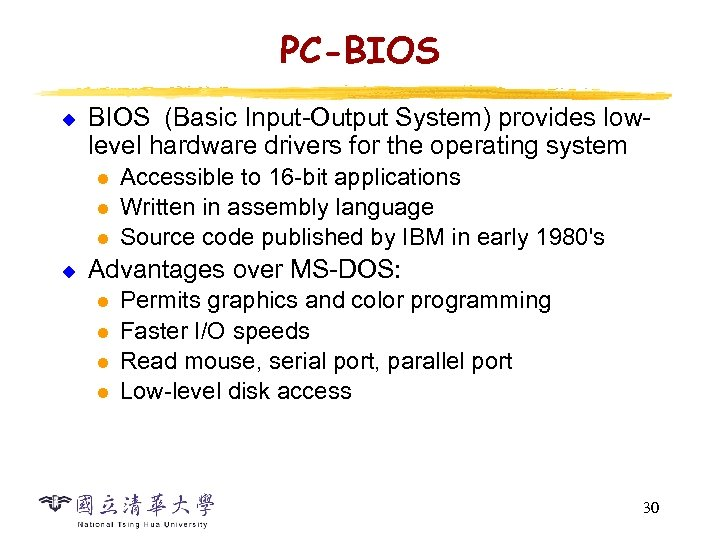 PC-BIOS u BIOS (Basic Input-Output System) provides lowlevel hardware drivers for the operating system