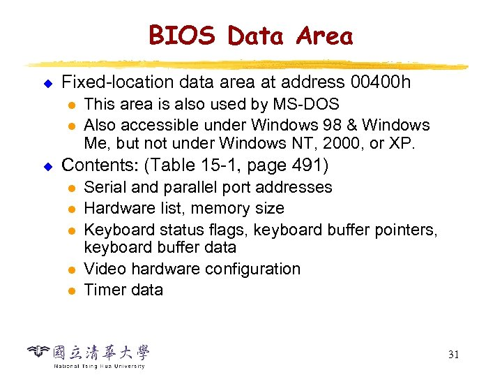 BIOS Data Area u Fixed-location data area at address 00400 h l l u
