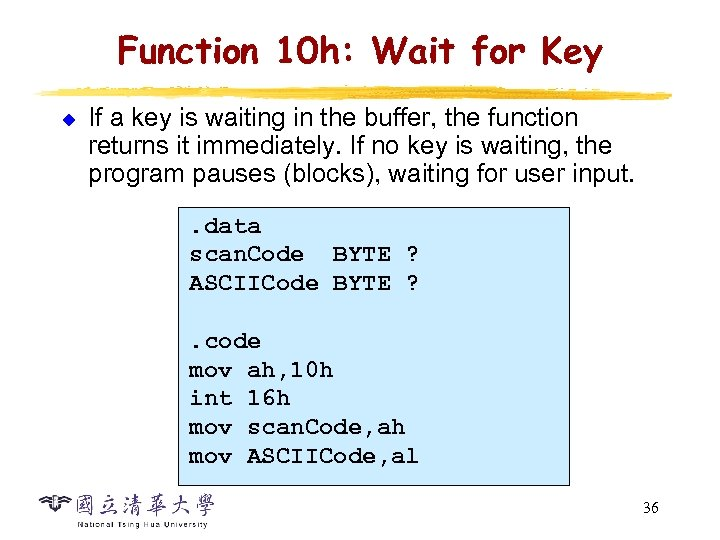 Function 10 h: Wait for Key u If a key is waiting in the